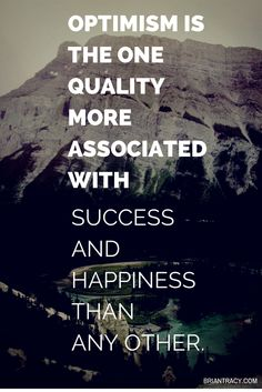 Optimism is the one quality more associated with success, happiness, and fitness than any other. #Fitness Matters