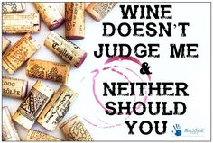 Wine doesn't judge me. Wine humor.