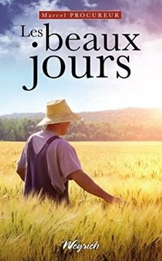 http://www.amazon.fr/beaux-jours-TERROIR-Marcel-Procureur-ebook/dp/B00QRYBQ5G/ref=sr_1_811?s=books&ie=UTF8&qid=1418169681&sr=1-811