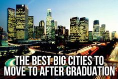 The Best Big Cities to Move to After Graduation