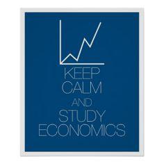 #KeepCalm #StudyEconomics #Classroom #Poster #school #education #teacher #ClassroomPosters #ClassroomDecorations #SocialStudies #SocialStudiesPosters #EconomicsPosters #memes #MemePosters #Economics