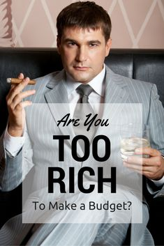 Are You Too Rich For A Budget? Interesting thoughts on those who choose not to budget their money #budgets