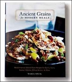 Ancient Grains for Modern Meals by Maria Speck is a wonderfully put together cookbook spanning over 10 years of dedication and hard work.