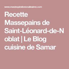 Recette Massepains de Saint-Léonard-de-Noblat | Le Blog cuisine de Samar