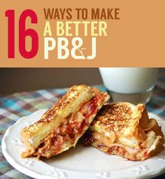 16 Ways To Make A Better PB&J @Sharon Haywood #5 reminds me if when I was little!