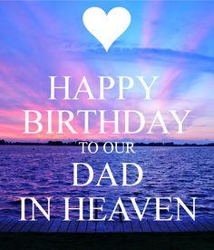 Afbeeldingsresultaat voor birthday in heaven dad
