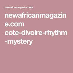 newafricanmagazine.com cote-divoire-rhythm-mystery