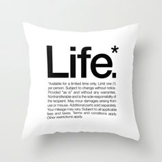 Life.* Available for a limited time only. (White) Throw Pillow by WORDS BRAND™ - $20.00