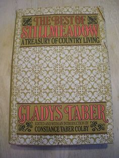 The Best of Stillmeadow: A Treasury of Country Living by Gladys Taber