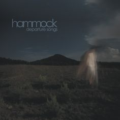 I love this band and I love this! Hammock | Music › Departure Songs (2012)