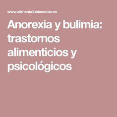 Anorexia y bulimia: trastornos alimenticios y psicológicos