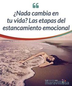 ¿Nada cambia en tu vida? Las etapas del estancamiento emocional El #estancamiento emocional es una condición en la que puedes perder de vista la #esencia de la vida. Generalmente se mantiene por #conformismo o por miedo. #Psicología
