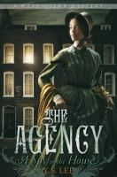 The Agency: A Spy in the House / by Ying S. Lee. Summary:  Rescued from the gallows in 1850s London, young orphan and thief Mary Quinn is offered a place at Miss Scrimshaw's Academy for Girls where she is trained to be part of an all-female investigative unit called The Agency and, at age seventeen, she infiltrates a rich merchant's home in hopes of tracing his missing cargo ships.  ISBN  9780763640675  Book 1 of a series: The Agency