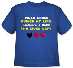 Video Games ruined my life. Logically, I have two lives left...
