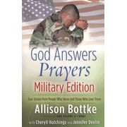 God Answers Prayers-Military Edition: True Stories from People Who Serve and Those Who Love Them  -               By: Allison Bottke, Cheryll Hutchings, Jennifer Devlin