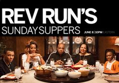"""""""Rev Run's Sunday Suppers"""" Premieres in June on Cooking Channel"""