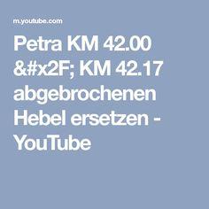 Petra KM 42.00 / KM 42.17 abgebrochenen Hebel ersetzen - YouTube