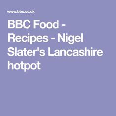 BBC Food - Recipes - Nigel Slater's Lancashire hotpot