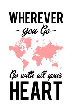 Wherever you go go with all your heart Travel by MusicAndArtCoUSA