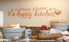 A messy kitchen is a happy kitchen Messy Kitchen, Happy Kitchen, Happy A, Good Deeds, Fabulous Foods, Vinyl Lettering, Vinyl Projects, Home Kitchens, Kitchen Decor