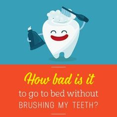 How bad is it to go to bed without brushing my teeth? The truth is, going to bed without a good brushing is extremely unhealthy. All the plaque that's accumulated during the day is left to build up, creating cavities and decay. Don't risk it. Always brush morning and night.   #Brushing #Teeth #Dentist #Dentistry #DentalHygiene #Dentaltown #PatientEducationIdeas