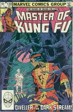 "Master of Kung Fu # 120 Marvel Comics ""Dweller by the Dark Stream"" Carter and Shang-Chi are hired by an old laird to help protect him from a rival clan. Written by Doug Moench with art by Gene Day. Gene Day's art hearkened back to the fabulous days of Paul Gulacy's artwork. http://beachbumcomics.blogspot.com/"