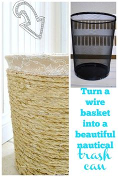 step by step tutorial on how to turn a 99 cent wire basket into a nautical trash can. You would pay over $40 for this at Pottery Barn!