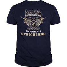 [Top tshirt name tags] NEVER UNDERESTIMATE The Power Of A STRICKLAND  Teeshirt this month  Wear Your STRICKLAND PRIDE By Getting This Limited Edition Shirthoodie Today  Tshirt Guys Lady Hodie  SHARE and Get Discount Today Order now before we SELL OUT  Camping a doctor thing you wouldnt understand tshirt hoodie hoodies year name birthday child abuse awareness month never underestimate the power of never underestimate the power of an