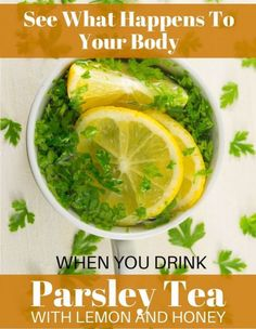 See What Happens To Your Body When You Drink Parsley Tea with Lemon and Honey Medi Idea Detox Recipes, Tea Recipes, Healthy Recipes, Healthy Habits, Healthy Foods, Detox Drinks, Healthy Drinks, Healthy Eating, Detox Smoothies
