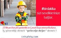 #isguvenligi #birdakika İş güvenliği demek geleceğe değer demek.. 23 Nisan Ulusal Egemenlik ve Çocuk Bayramını en içten dileklerimizle kutlarız.