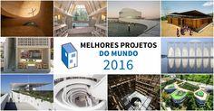 Os melhores projetos do mundo em 2016 (sem excluir América Latina, África e Ásia)