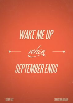 Green Day--wake me up when September ends!