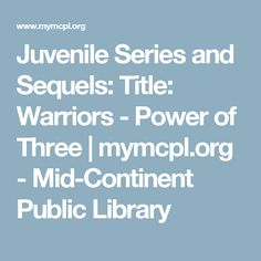 Juvenile Series and Sequels: Title: Warriors - Power of Three | mymcpl.org - Mid-Continent Public Library
