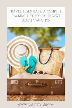 Travel Essentials: A complete packing list for your next beach vacation.