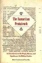 The Samaritan Pentateuch : an introduction to its origin, history, and significance for biblical studies by Robert T. Anderson & Terry Giles. #Bible #samaritan May 2013