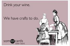 Wine Humor | Drink Wine & Craft