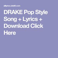 DRAKE Pop Style Song + Lyrics + Download  Click Here First Dance Songs, Songs To Sing, Future Evol, Flash Song, Future Purple Reign, Drake Views, Best Song Lyrics, Artist
