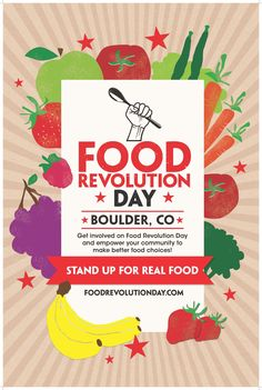 Food Revolution Day Poster, may 17th 2013 Cook it, share it, live it, Kook of organiseer iets, in een buurthuis, school of in de buurt