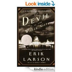 Amazon.com: The Devil in the White City: A Saga of Magic and Murder at the Fair that Changed America (Vintage) eBook: Erik Larson: Kindle St...