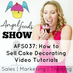AFS037: How to Start Selling Cake Decorating Video Tutorials