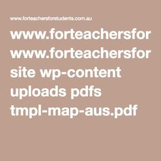 www.forteachersforstudents.com.au site wp-content uploads pdfs tmpl-map-aus.pdf