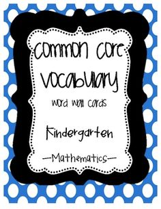 $6 Common Core {Kindergarten Math Vocab list }  Picture cards for all Kindergarten common core vocab words!