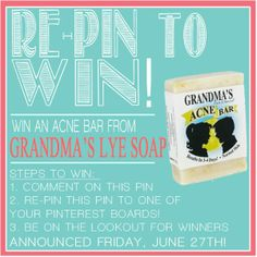 Re-Pin to Win Giveaway! Follow 3 simple steps for your chance to win Grandma's Acne Bar.