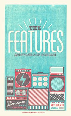 The Features, 2-color letterpress show poster, 2014. The lettering is wonderful. I especially like the lines coming off of FEATURES in an arc. The vintage amps and the color scheme are also part of the appeal, as is the distressed, worn look. Love it!