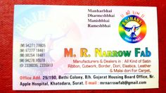 M R Narrow Fab Manufactures & dealers in : all kind of satin ribbon, border, dori, elastics, lether & malai dori for carpet.