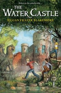 The Water Castle by Megan Frazer Blakemore When Ephraim Appledore-Smith moves into Water Castle with his mother and stroke-afflicted father, he makes two new friends whose family history is tied to the castle. The three of them set out to discover the castle's magic in the hopes of helping Ephraim's father recover.