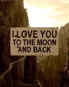 to the moon & back.