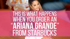 "This Is What Happens When You Order An ""Ariana Grande"" From Starbucks"