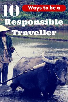How to be a responsible traveller, written by those who know best about sustainable tourism. Respecting cultures is one thing, but do you know the other 9 ways? #responsibletravel #goodtraveler #goodtraveller