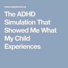 The ADHD Simulation That Showed Me What My Child Experiences